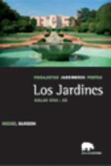 Los jardines. Paisajistas, jardineros, poetas. Vol. III. Siglos XVIII - XX  - Michel Baridon - Abada Editores