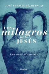 Los milagros de Jesús - José Serafín Béjar Bacas - Herder