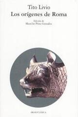 Los orígenes de Roma - Tito Livio - Akal