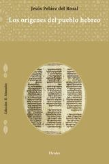 Los orígenes del pueblo hebreo - Jesús Peláez - Herder