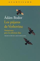 Los pájaros de Verhovina - Ádám Bodor - Acantilado