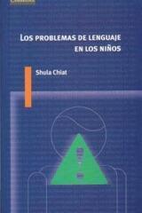 Los problemas del lenguaje en los niños - Shula Chiat - Akal