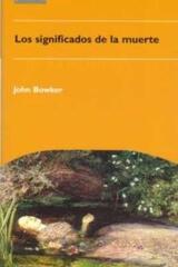 Los significados de la muerte - John W. Bowker - Akal