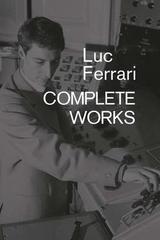 Luc Ferrari complete works - Luc Ferrari - Varios