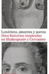 Lunáticos, amantes y poetas -  AA.VV. - Galaxia Gutenberg