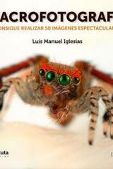 Macrofotografía - Luis Manuel Iglesias - J de J Editores