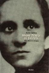 Madre Teresa de Calcuta - Anne Sebba - Herder