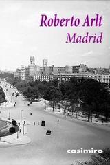 Madrid - Roberto Arlt - Casimiro
