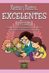 Maestras y maestros, excelentes en primaria - David Dunn - Narcea ediciones