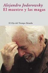 El maestro y las magas - Alejandro Jodorowsky - Siruela