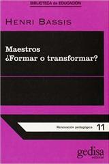 Maestros ¿Formar o transformar? - Henri Bassis - Editorial Gedisa