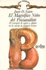 El magnífico niño del psicoanálisis - Juan  David Nasio - Editorial Gedisa