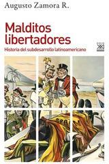 Malditos libertadores - Augusto Zamora - Akal