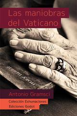 Las maniobras del Vaticano - Antonio Gramsci - Godot