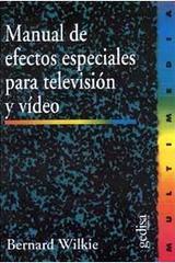 Manual de efectos especiales para televisión y video - Bernard Wilkie - Editorial Gedisa