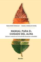 Manual para el cuidado del alma - Tania Romo y Raquel Gonzalez  - Herder México