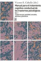Manual para el tratamiento cognitivo-conductal de los trastornos psicológicos. vol. 1 - Vicente E. Caballo - Akal