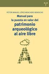 Manual para la puesta en valor del patrimonio arqueológico al aire libre - Victor Manuel López-Menchero Bendicho - Trea