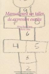 Manual para un taller de expresión escrita - Silvia Ruiz Otero - Ibero