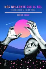 Más brillante que el sol - Kodwo Eshun - Caja Negra Editora