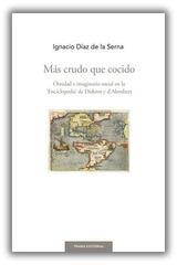 Más crudo que cocido - Ignacio Díaz de la Serna - Trama Editorial
