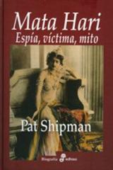 Mata Hari Espía, víctima, mito - Pat Shipman - Edhasa