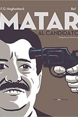 Matar al candidato - Francisco Haghenbeck - Sexto Piso