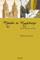 Matilde de Magdeburgo - Hildegund Keul - Herder