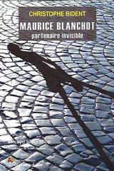 Maurice Blanchot partenaire invisible - Christophe Bident - Arena libros