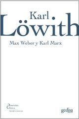 Max Weber y Karl Marx -  AA.VV. - Editorial Gedisa