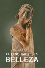 Mayas el Lenguaje de la Belleza -  AA.VV. - Inah