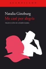 Me casé por alegría - Natalia Ginzburg - Acantilado