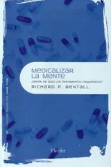 Medicalizar la mente - RichardP. Bentall - Herder