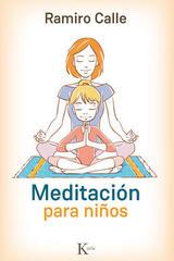 Meditación para niños - Ramiro Calle - Kairós