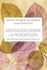 Meditación sobre la percepción - Bhante Henepola Gunaratana - Kairós