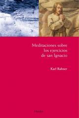 Meditaciones sobre los ejercicios de San Ignacio - Karl Rahner - Herder