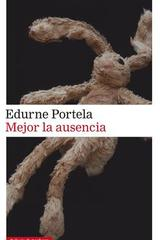 Mejor la ausencia - Edurne Portela - Galaxia Gutenberg
