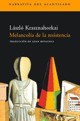 Melancolía de la resistencia - László Krasznahorkai - Acantilado