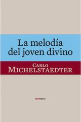 La melodía del joven divino - Carlo Michelstaedter - Sexto Piso