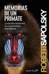 Memorias de un primate - Robert Sapolsky - Capitán Swing