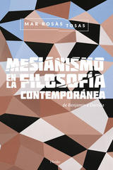 Mesianismo en la filosofía - Mar Rosàs Tosas - Herder