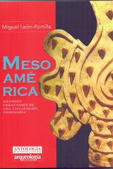 Mesoamérica - Miguel León-Portilla - Inah