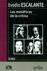 Las metáforas de la crítica - Evodio Escalante - Editorial Gedisa