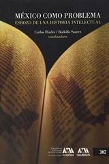 México como problema - Carlos Illades - Siglo XXI Editores