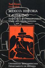 México, Historia y Alteridad - Yael Bitrán - Ibero