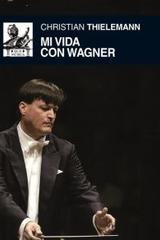 Mi vida con Wagner - Christian Thielemann - Akal