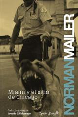 Miami y el sitio de Chicago - Norman Mailer - Capitán Swing
