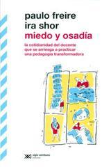 Miedo y osadía.  -  AA.VV. - Siglo XXI Editores