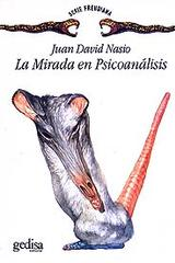 La mirada en psicoanálisis - Juan  David Nasio - Editorial Gedisa