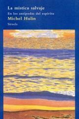 La Mística salvaje - Hulin Michel - Siruela